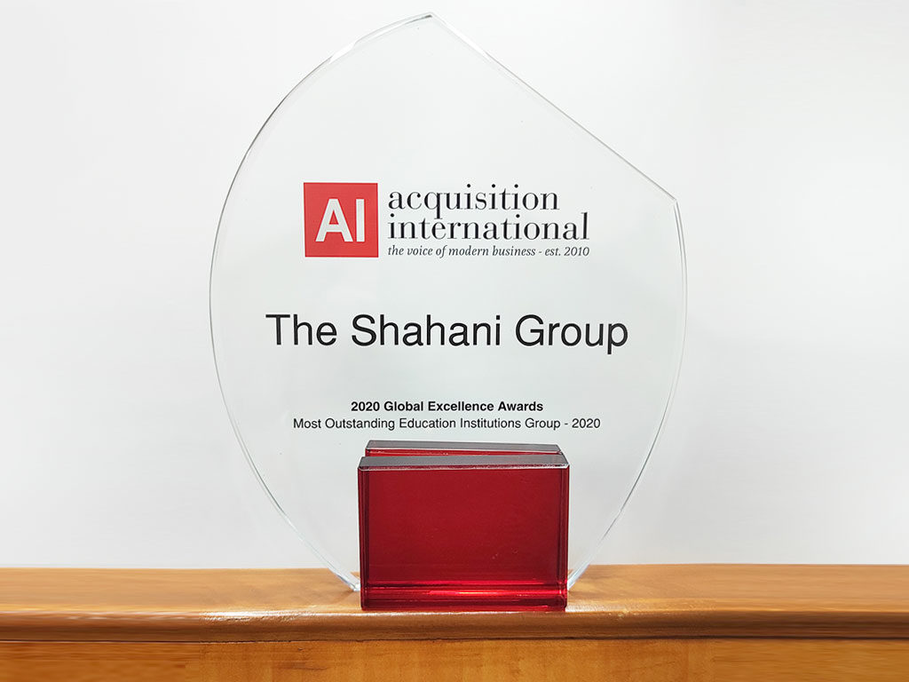 "The Shahani Group has been awarded for ""Most Outstanding Education Group 2020"" by Acquisition International magazine (UK)"